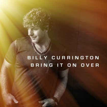 Bring It Over - Billy Currington